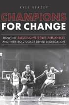 Champions For Change ebook by Kyle Veazey