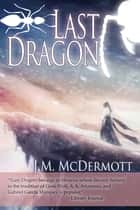 Last Dragon ebook by J.M. McDermott