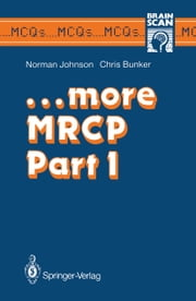 …more MRCP Part 1 ebook by Norman Johnson,Chris Bunker