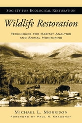 Wildlife Restoration - Techniques for Habitat Analysis and Animal Monitoring ebook by Michael L. Morrison