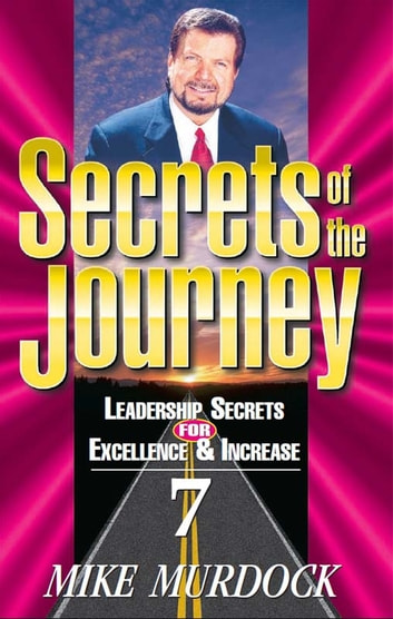 Secrets of The Journey, Volume 7 ebook by Mike Murdock