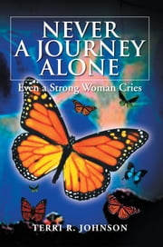 NEVER A JOURNEY ALONE ebook by Terri R. Johnson