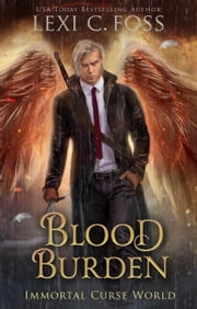 Blood Burden - An Immortal Curse World Novella ebook by Lexi C. Foss