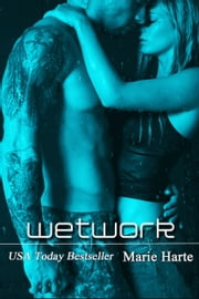 Wetwork ebook by Marie Harte