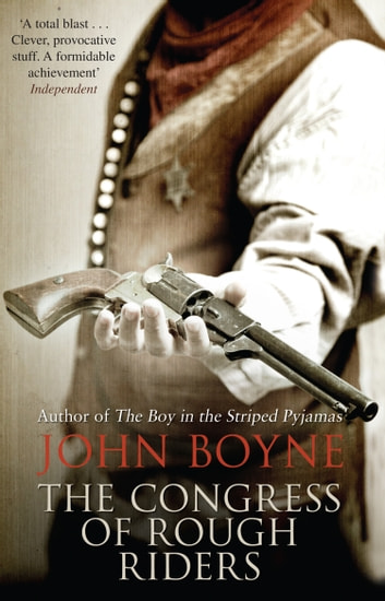 The Congress of Rough Riders ebook by John Boyne