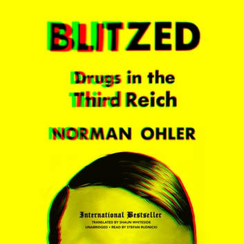 Blitzed - Drugs in the Third Reich audiobook by Norman Ohler,Claire Bloom