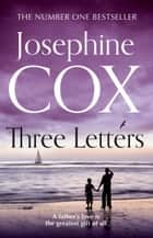 Three Letters ebook by Josephine Cox