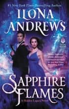 Sapphire Flames - A Hidden Legacy Novel 電子書 by Ilona Andrews