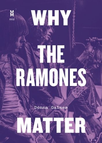 Why the Ramones Matter ebook by Donna Gaines