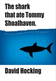 The Shark That Ate Tommy Shoalhaven ebook by David Hocking