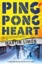 Ping-Pong Heart ebook by Martin Limon