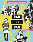 Rad Girls Can - Stories of Bold, Brave, and Brilliant Young Women eBook by Kate Schatz, Miriam Klein Stahl