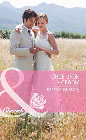 Once Upon a Groom (Mills & Boon Cherish) (Reunion Brides, Book 2)