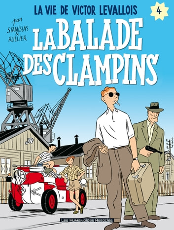 Victor Levallois T4 : La balade des clampins - La balade des clampins ebook by Stanislas,Dominique Thomas,Laurent Rullier