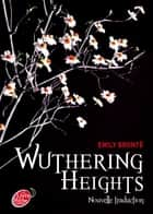 Wuthering Heights, nouvelle traduction ebook by Emily Brontë,Josette Chicheportiche,Stéphanie Hans
