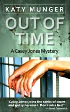 Out of Time ebook by Katy Munger