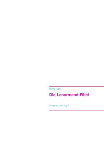 Die Lenormand-Fibel - Interpretationen to go! ebook by Sandra Küper