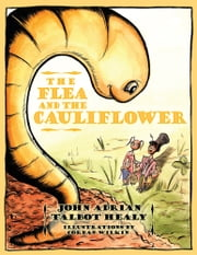The Flea and the Cauliflower ebook by John Adrian Talbot Healy
