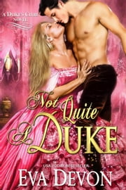 Not Quite a Duke - Duke's Club, #6 ebook by Eva Devon