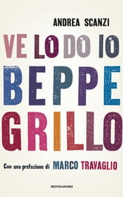 Ve lo do io Beppe Grillo ebook by Andrea Scanzi