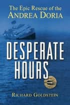 Desperate Hours ebook by Richard Goldstein
