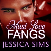 Must Love Fangs audiobook by Jessica Sims