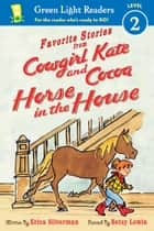 Cowgirl Kate and Cocoa: Horse in the House ebook by Erica Silverman, Betsy Lewin