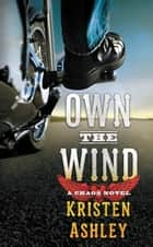 Own the Wind ebook by Kristen Ashley