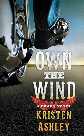 Own the Wind - A Chaos Novel ebook by Kristen Ashley