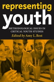 Representing Youth - Methodological Issues in Critical Youth Studies ebook by Amy L. Best