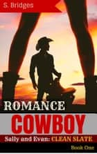 Western Romance: Cowboy Romance: Sally and Evan: Clean Slate (Western Historical Short Story Romance) ebook by S. Bridges