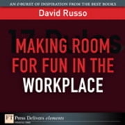 Making Room for Fun in the Workplace ebook by David Russo