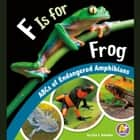 F Is for Frog - ABCs of Endangered Amphibians audiobook by Lisa Amstutz