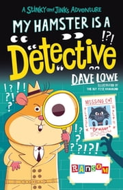 My Hamster is a Detective eBook by Dave Lowe, Mark Chambers