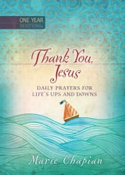 Thank You, Jesus - Daily Prayers for Life's Ups and Downs ebook by Marie Chapian