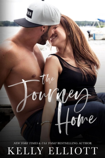 The Journey Home ebook by Kelly Elliott
