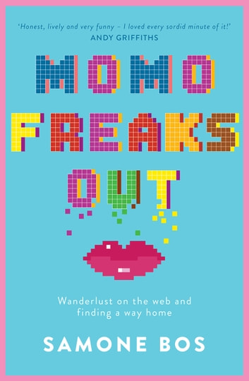 Momo Freaks Out: Wanderlust on the web and finding a way home ebook by Samone Bos