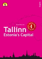 Tallinn: Estonia's capital ebook by Margit Mikk-Sokk