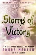 Storms of Victory ebook by Andre Norton, P. M. Griffin