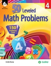 50 Leveled Math Problems Level 4 ebook by Linda Dacey