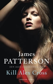 Kill Alex Cross ebook by James Patterson, Paul Witte