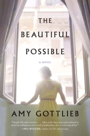 The Beautiful Possible - A Novel ebook by Amy Gottlieb