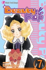 Beauty Pop, Vol. 7 ebook by Kiyoko Arai,Kiyoko Arai
