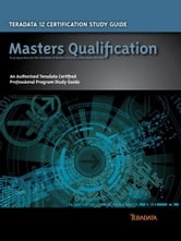Teradata 12 Certification Study Guide - Masters Qualification ebook by Stephen Wilmes, Eric Rivard
