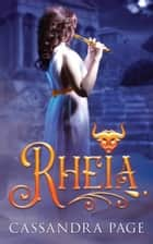 Rheia ebook by Cassandra Page