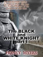 The Black and White Knight part 1 ebook by Honey Myers