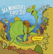 Sea Monster's First Day ebook by Kate Messner
