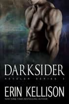 Darksider - Reveler Series 3 ebook by Erin Kellison