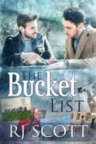 The Bucket List ebook by RJ Scott