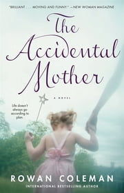 The Accidental Mother ebook by Rowan Coleman